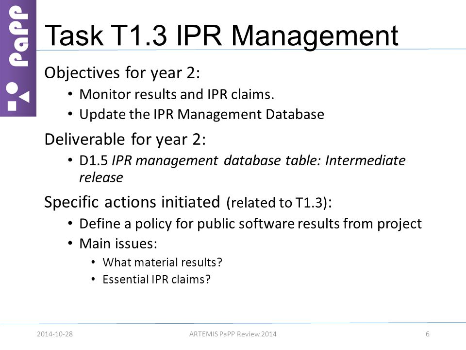Task T1.3 IPR Management Objectives for year 2: Monitor results and IPR claims. Update the IPR Management Database Deliverable for year 2: D1.5 IPR ma