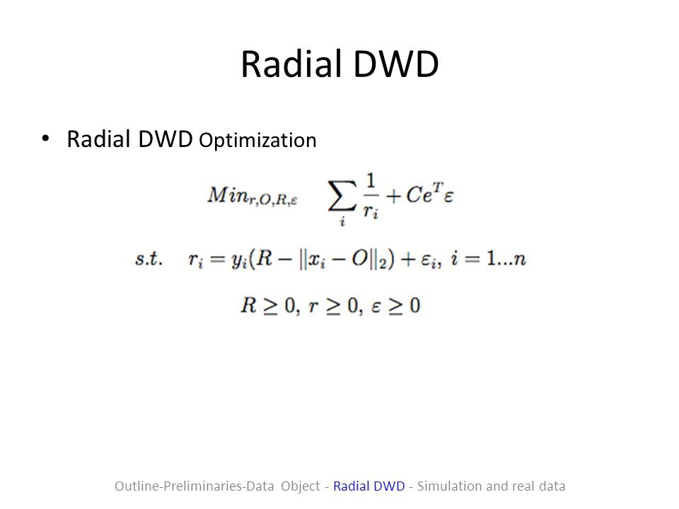 Radial DWD Radial DWD Optimization Outline-Preliminaries-Data Object - Radial DWD - Simulation and real data