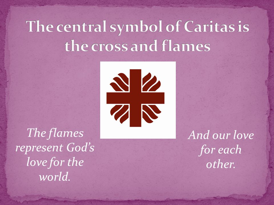 The flames represent God's love for the world. And our love for each other.