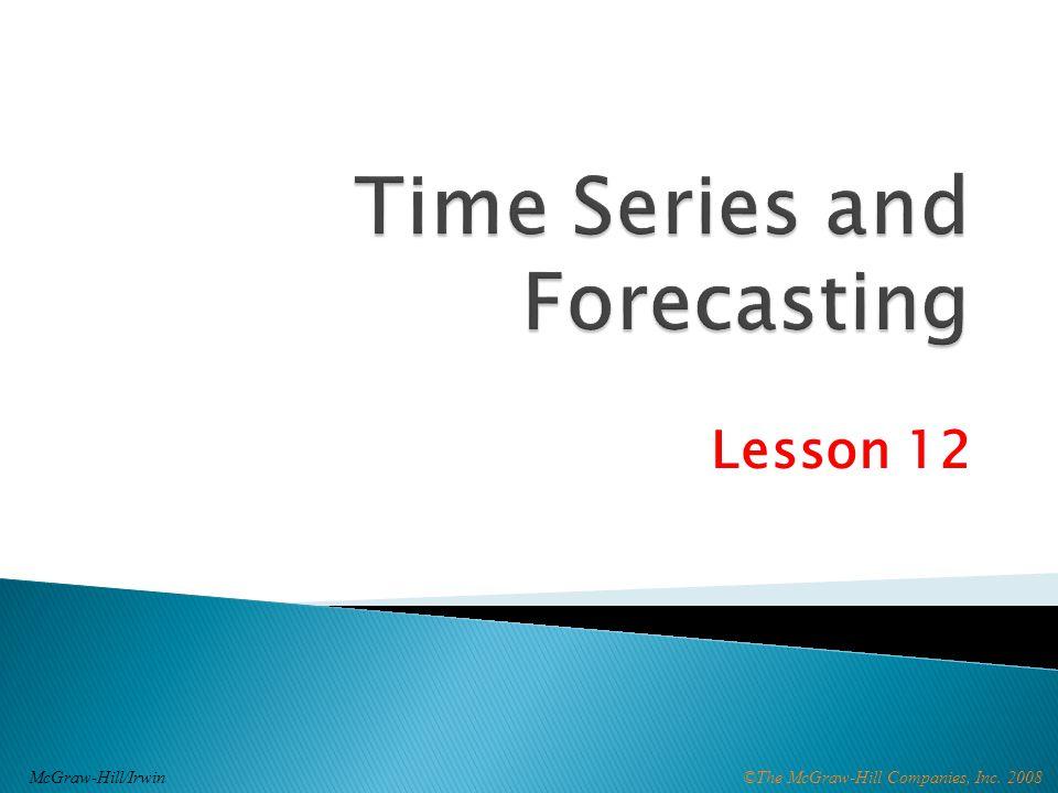 ©The McGraw-Hill Companies, Inc. 2008McGraw-Hill/Irwin Lesson 12