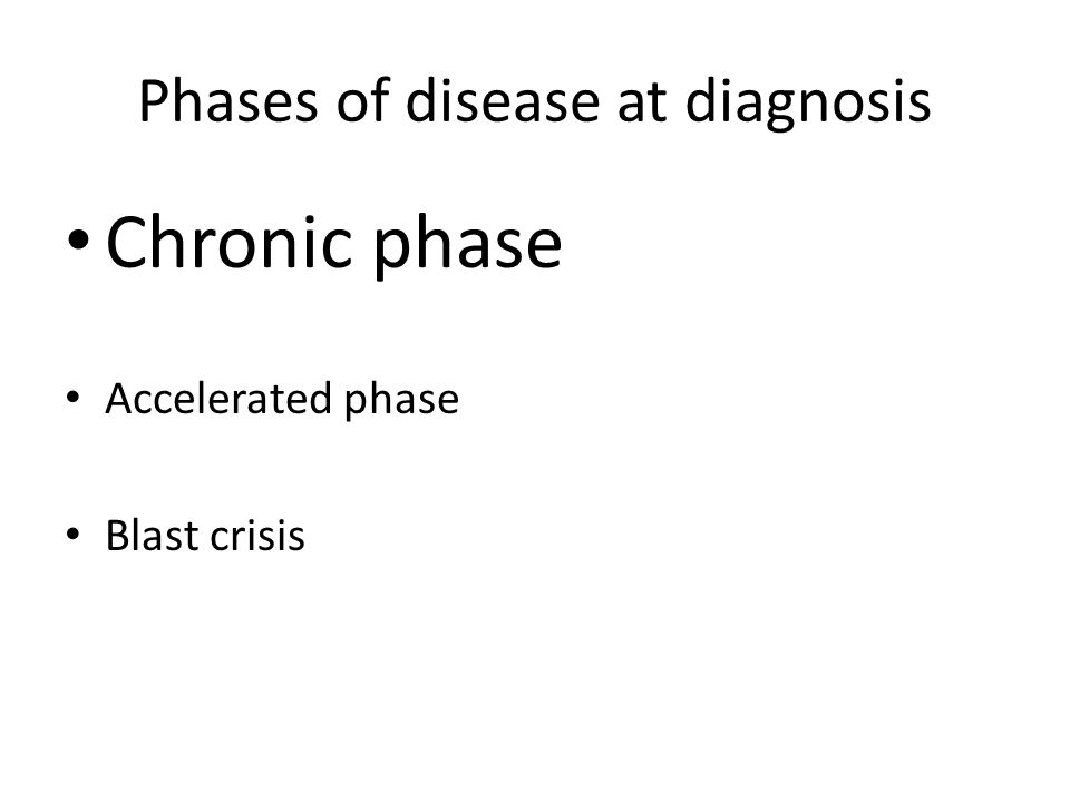 What's the best initial treatment for me.It depends… – …on the phase of disease at diagnosis**.