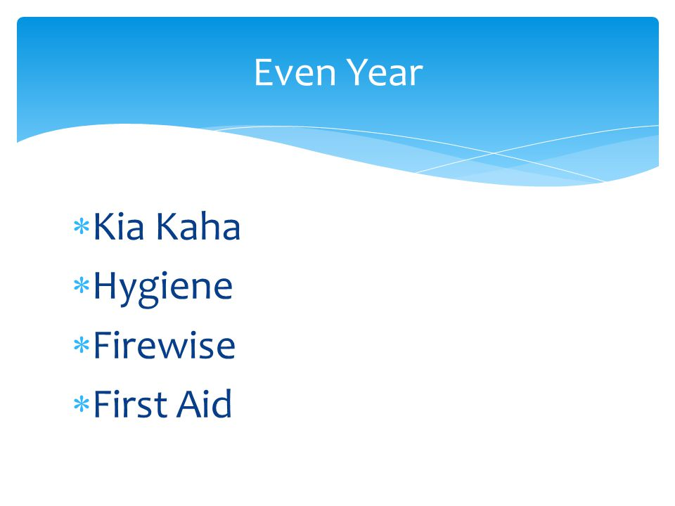  Kia Kaha  Hygiene  Firewise  First Aid Even Year