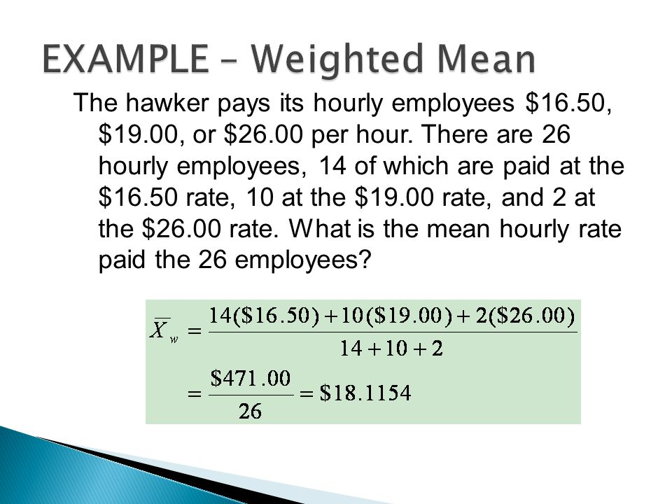 The hawker pays its hourly employees $16.50, $19.00, or $26.00 per hour. There are 26 hourly employees, 14 of which are paid at the $16.50 rate, 10 at