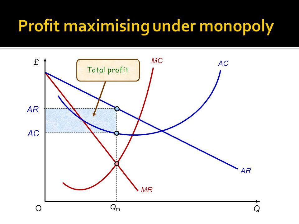 £ Q O MC AC QmQm MR AR AC AR Total profit