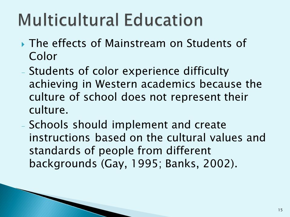  The effects of Mainstream on Students of Color - Students of color experience difficulty achieving in Western academics because the culture of schoo