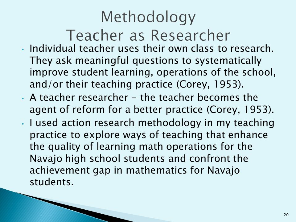 Individual teacher uses their own class to research. They ask meaningful questions to systematically improve student learning, operations of the schoo