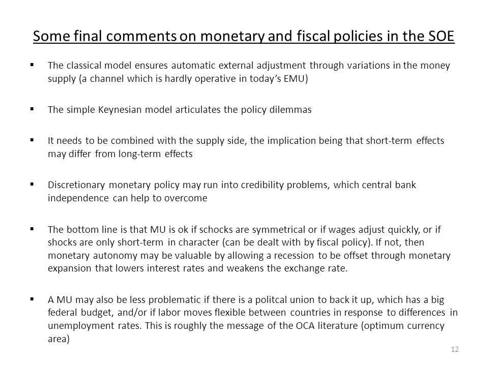 Some final comments on monetary and fiscal policies in the SOE  The classical model ensures automatic external adjustment through variations in the m