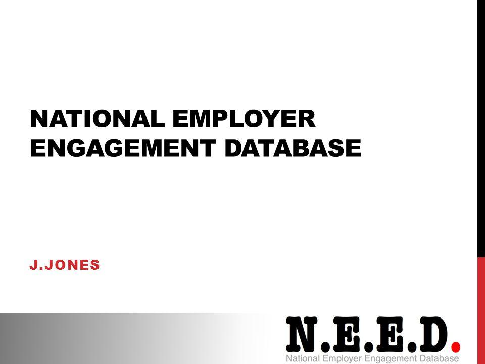 NATIONAL EMPLOYER ENGAGEMENT DATABASE J.JONES