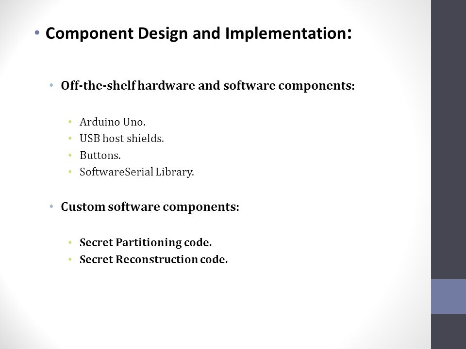 Component Design and Implementation : Off-the-shelf hardware and software components: Arduino Uno.