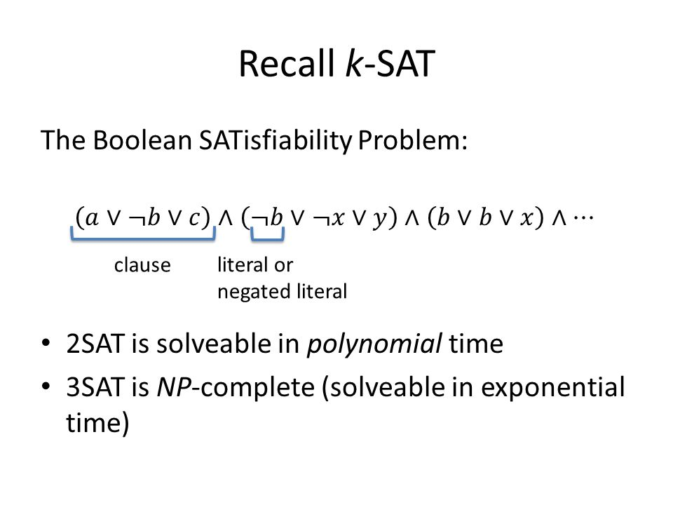 Recall k-SAT clause literal or negated literal