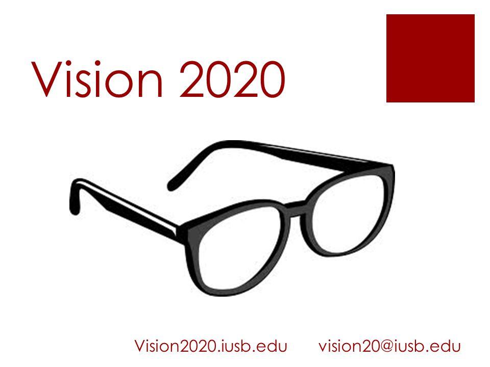 Vision 2020 Vision2020.iusb.edu vision20@iusb.edu