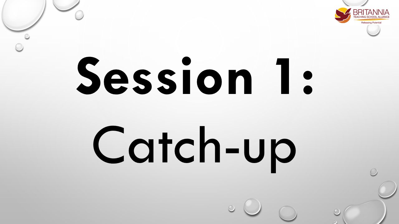 Session 1: Catch-up