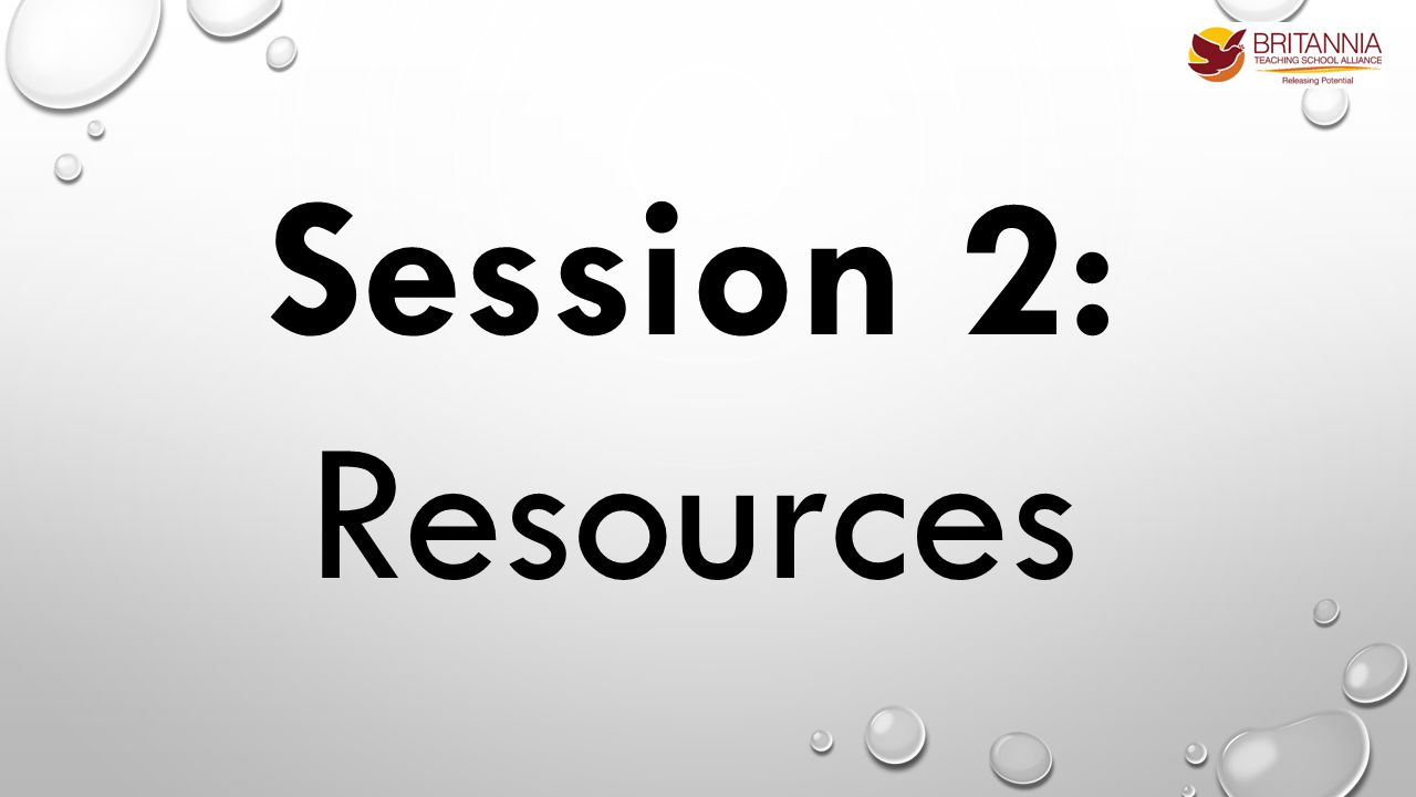 Session 2: Resources