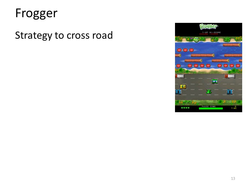 Frogger Strategy to cross road 13