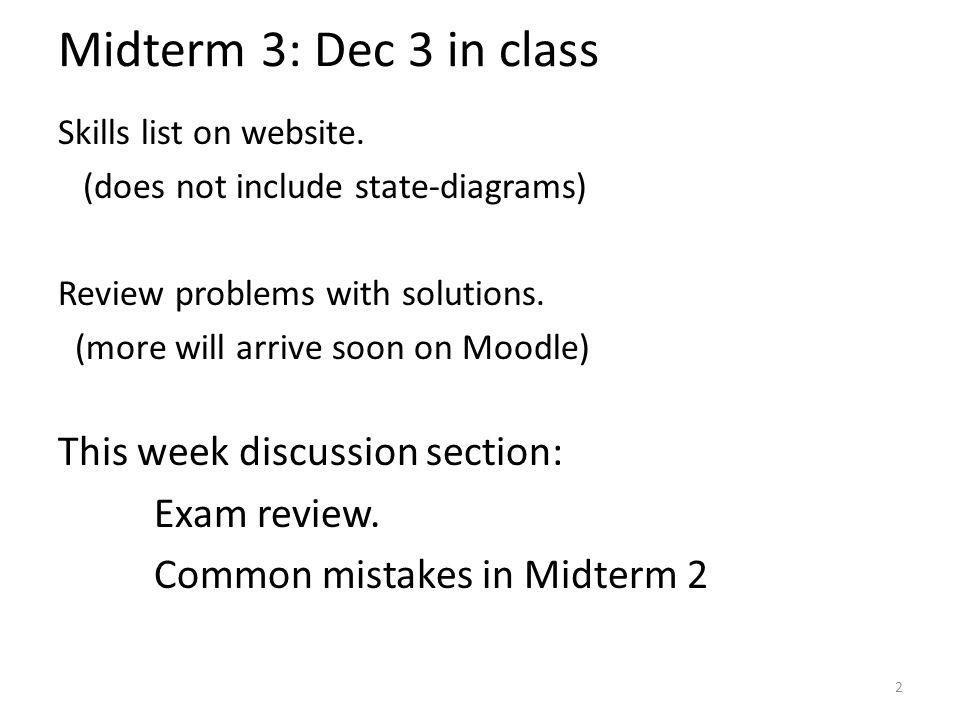 Midterm 3: Dec 3 in class Skills list on website.