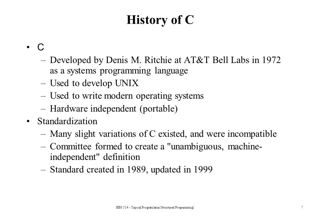BBS 514 - Yapısal Programlama (Structured Programming)18 Another Simple C Program /* Printing on one line with two printf statements */ #include int main (void ) { printf( Welcome ); printf( to C!\n ); return 0; } Welcome to C!