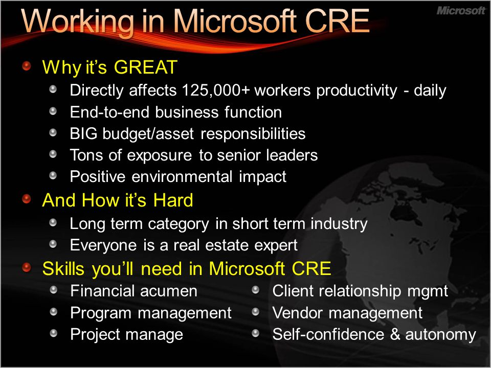 Why it's GREAT Directly affects 125,000+ workers productivity - daily End-to-end business function BIG budget/asset responsibilities Tons of exposure