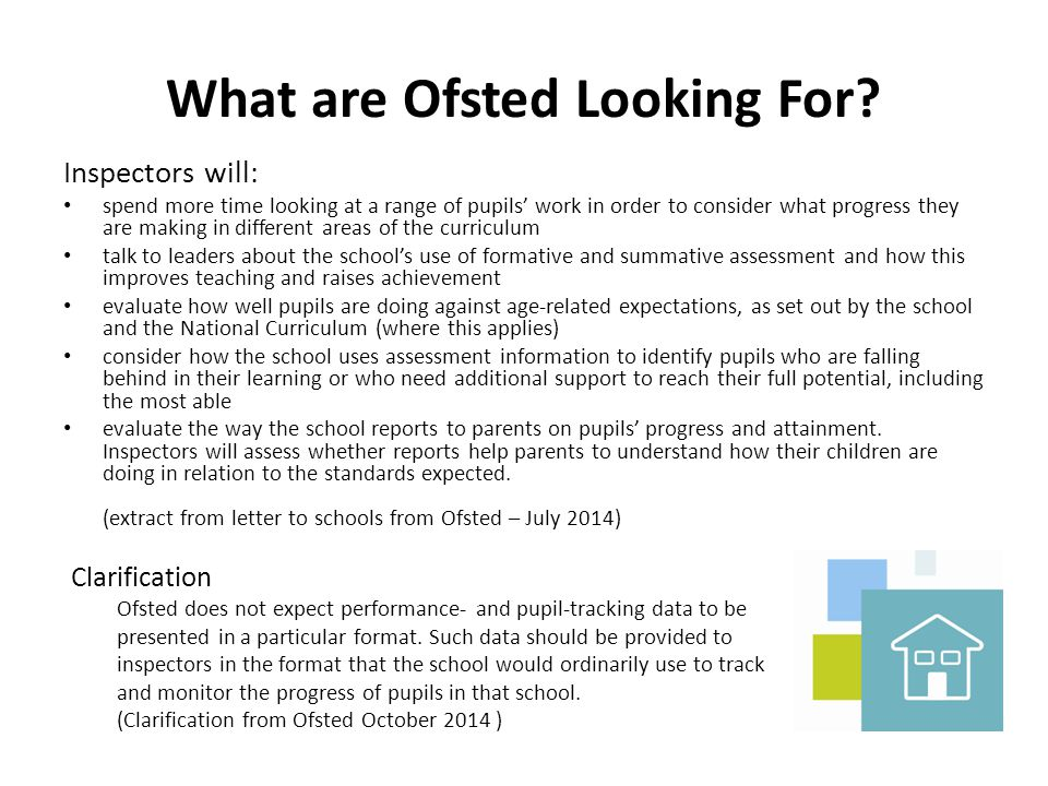 What are Ofsted Looking For? Inspectors will: spend more time looking at a range of pupils' work in order to consider what progress they are making in