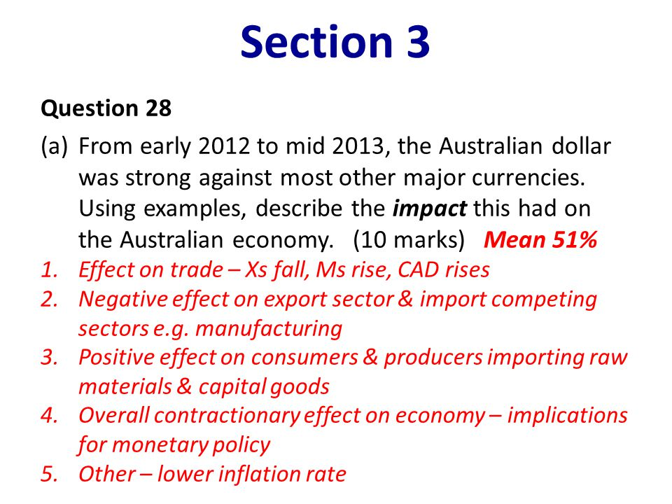 Section 3 Question 28 (a)From early 2012 to mid 2013, the Australian dollar was strong against most other major currencies. Using examples, describe t