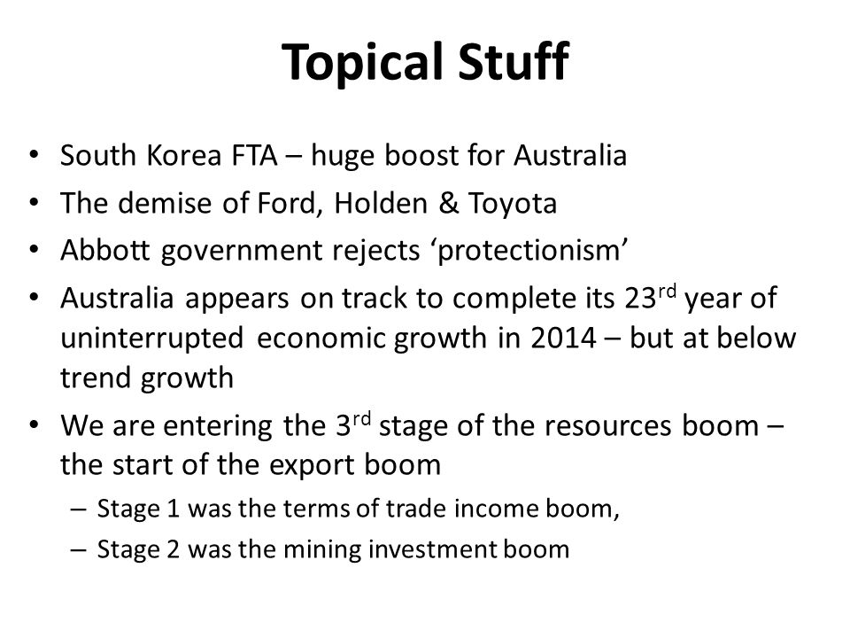 Topical Stuff South Korea FTA – huge boost for Australia The demise of Ford, Holden & Toyota Abbott government rejects 'protectionism' Australia appea