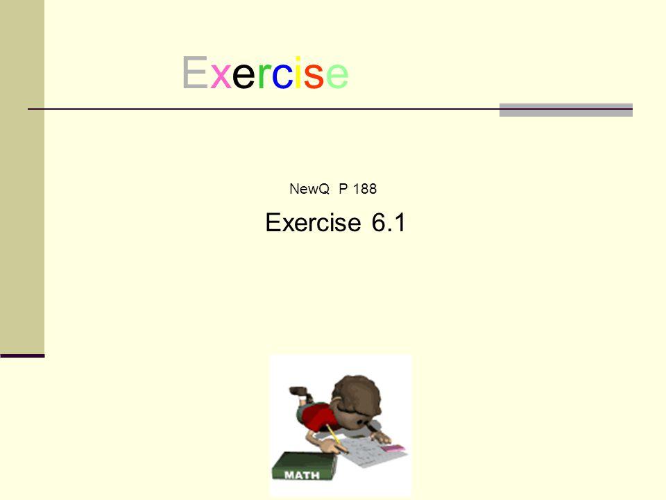 Exercise NewQ P 188 Exercise 6.1