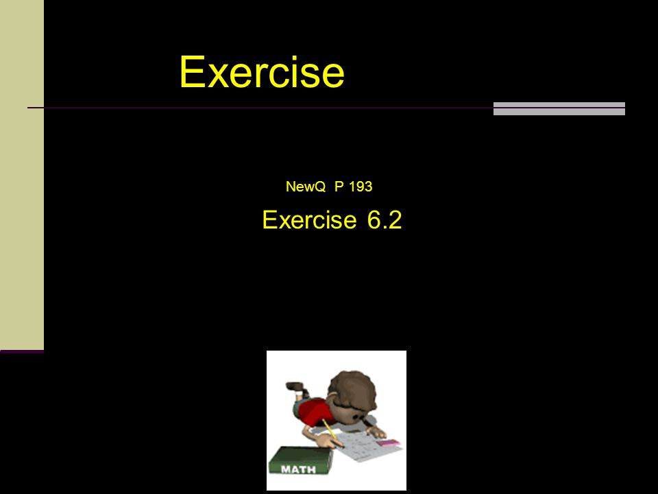 Exercise NewQ P 193 Exercise 6.2