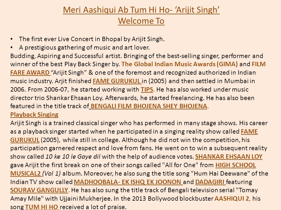 Meri Aashiqui Ab Tum Hi Ho- 'Arijit Singh' Welcome To The first ever Live Concert in Bhopal by Arijit Singh. A prestigious gathering of music and art