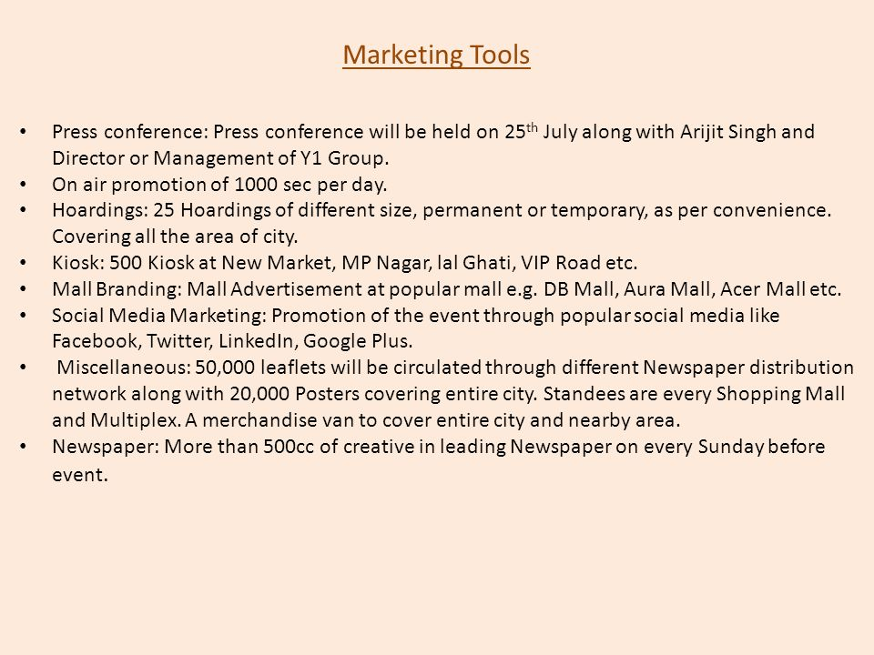 Marketing Tools Press conference: Press conference will be held on 25 th July along with Arijit Singh and Director or Management of Y1 Group. On air p