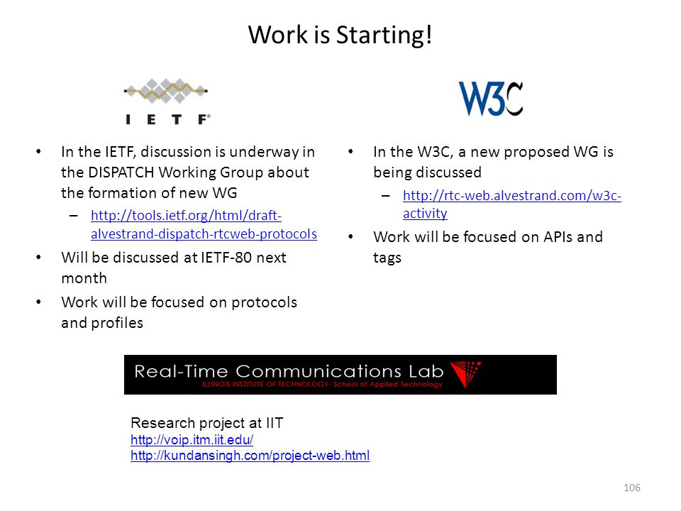 Work is Starting! In the IETF, discussion is underway in the DISPATCH Working Group about the formation of new WG – http://tools.ietf.org/html/draft-