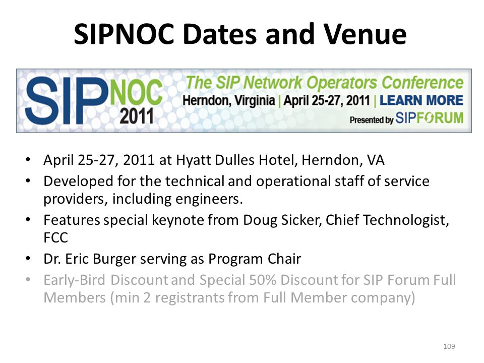 SIPNOC Dates and Venue April 25-27, 2011 at Hyatt Dulles Hotel, Herndon, VA Developed for the technical and operational staff of service providers, including engineers.