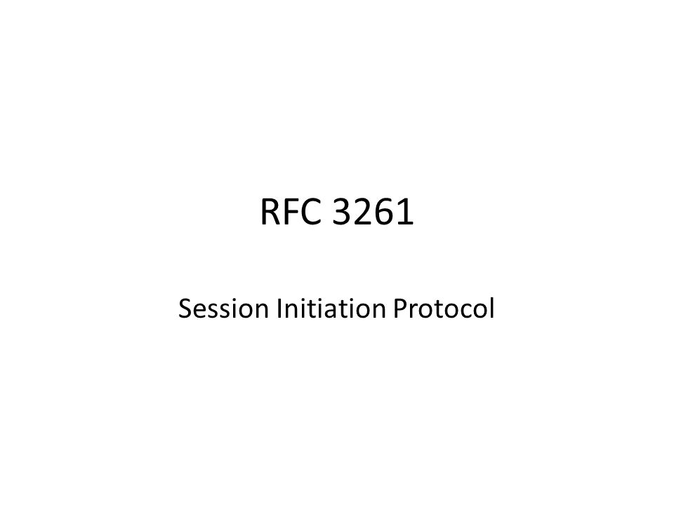 RFC 3261 Session Initiation Protocol