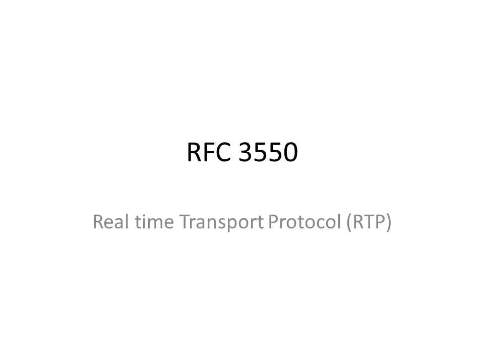 RFC 3550 Real time Transport Protocol (RTP)