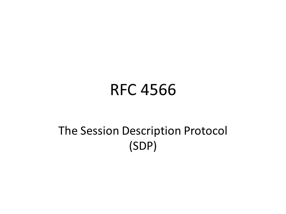 RFC 4566 The Session Description Protocol (SDP)