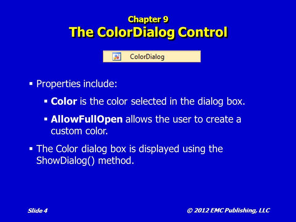© 2012 EMC Publishing, LLC Slide 5 Chapter 9 Using Images  Most objects have a BackgroundImage property.