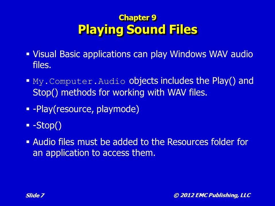 © 2012 EMC Publishing, LLC Slide 8 Chapter 9 The Timer Control  Applications often perform actions at regular intervals.