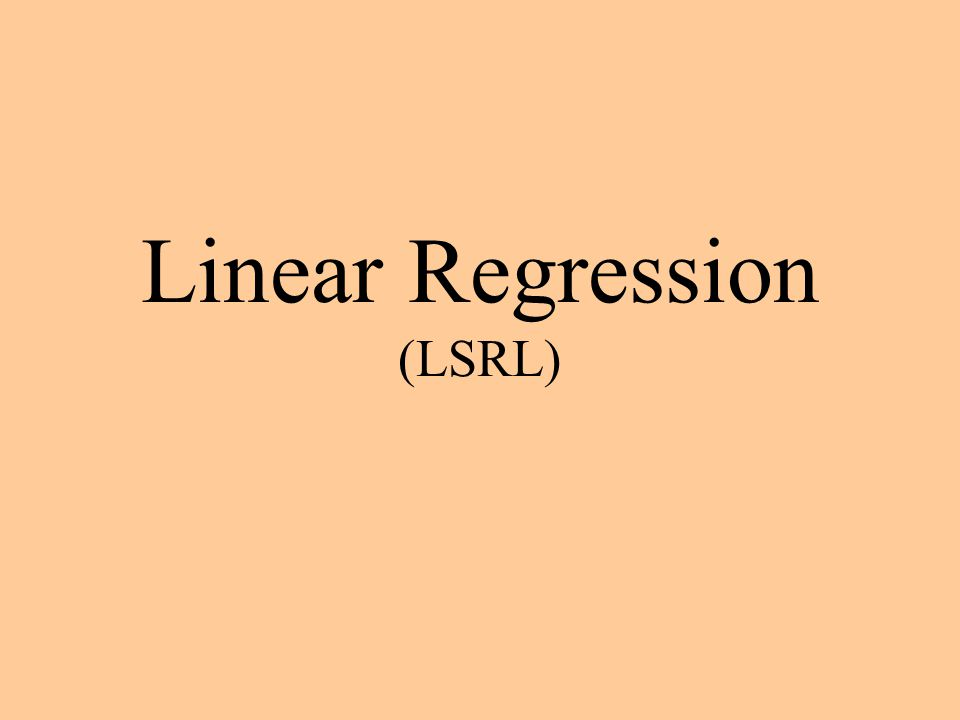 Interpretation of r 2 r 2 % y xy Approximately r 2 % of the variation in y can be explained by the LSRL of x & y.