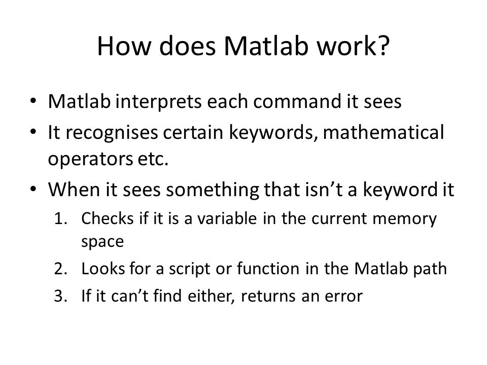 How does Matlab work.