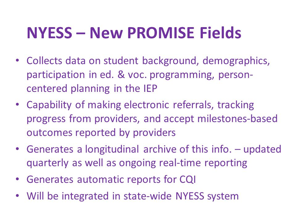 NYESS – New PROMISE Fields Collects data on student background, demographics, participation in ed.