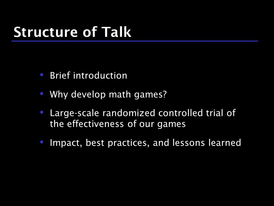 2 / 9 Structure of Talk Brief introduction Why develop math games.