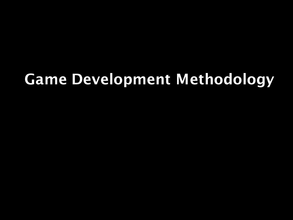 Game Development Methodology