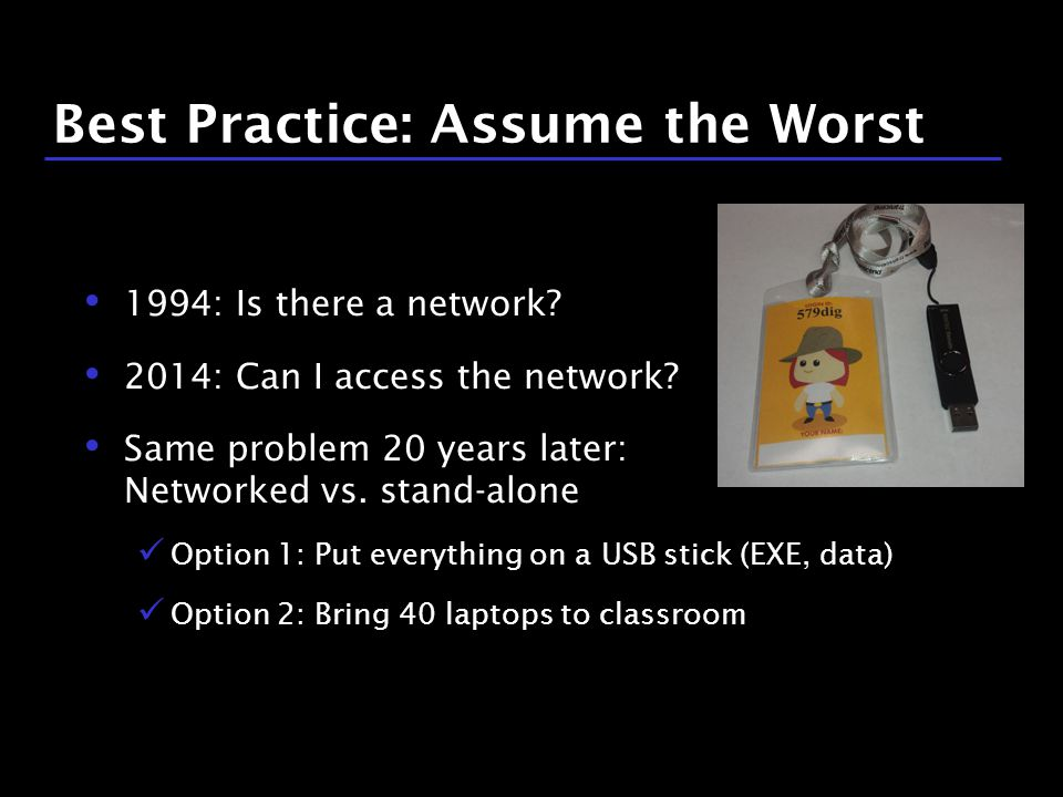 36 / 9 Best Practice: Assume the Worst 1994: Is there a network.