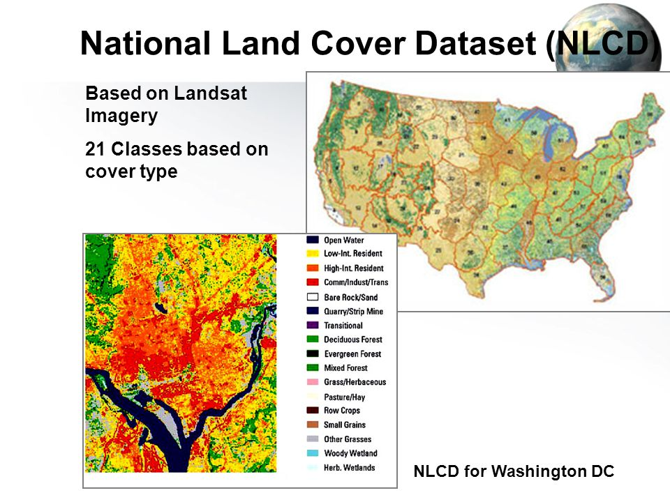 National Land Cover Dataset (NLCD) Based on Landsat Imagery 21 Classes based on cover type NLCD for Washington DC