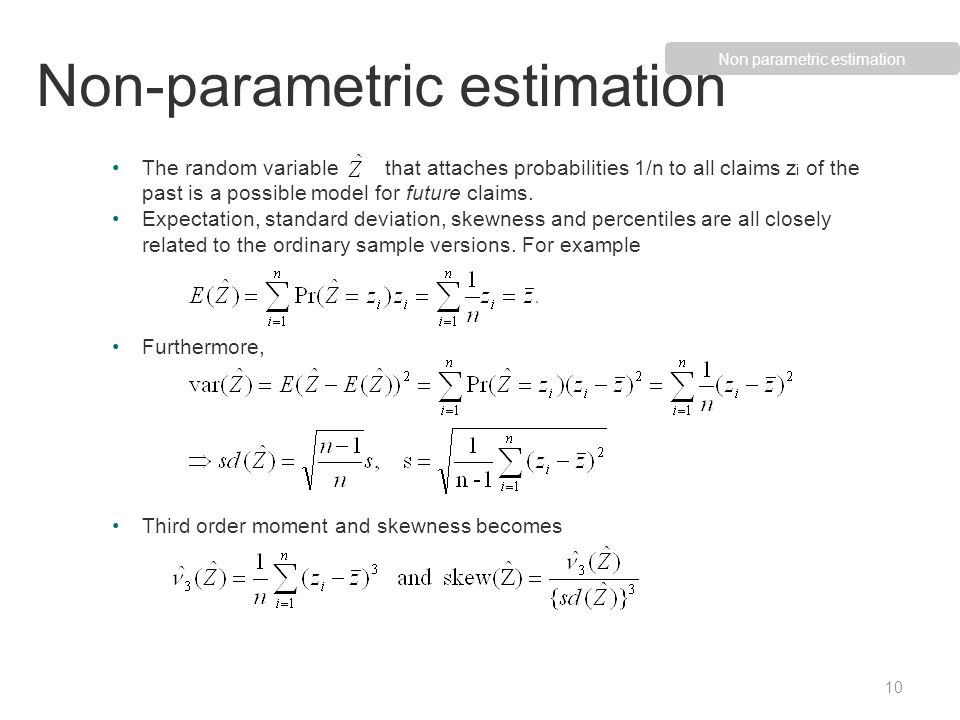 The random variable that attaches probabilities 1/n to all claims z i of the past is a possible model for future claims. Expectation, standard deviati