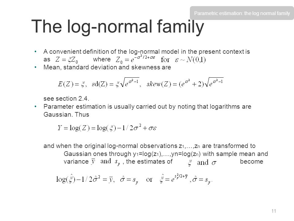 A convenient definition of the log-normal model in the present context is aswhere Mean, standard deviation and skewness are see section 2.4. Parameter