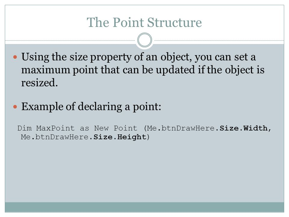 The Point Structure Using the size property of an object, you can set a maximum point that can be updated if the object is resized.