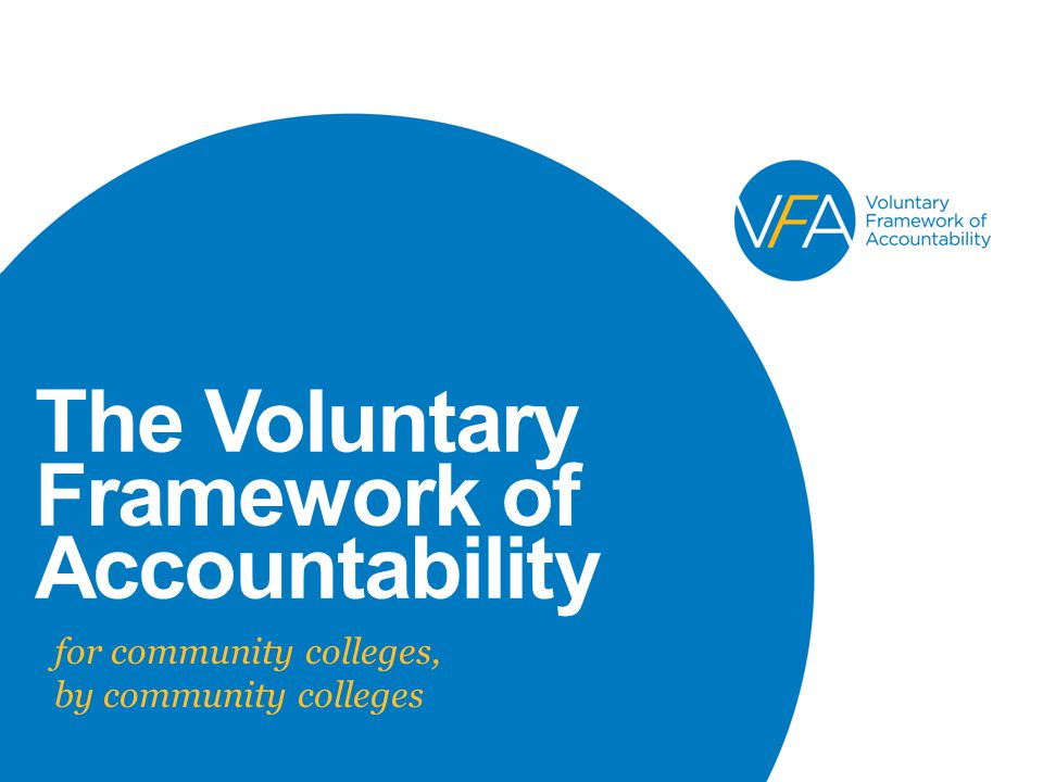 The Voluntary Framework of Accountability for community colleges, by community colleges