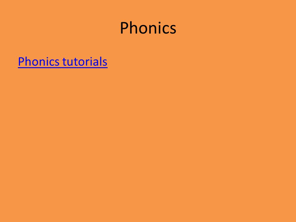 Phonics Phonics tutorials