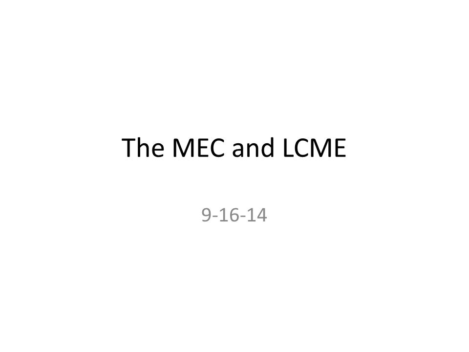 The MEC and LCME 9-16-14