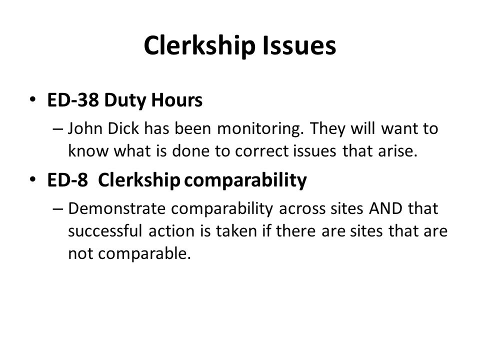 Clerkship Issues ED-38 Duty Hours – John Dick has been monitoring.