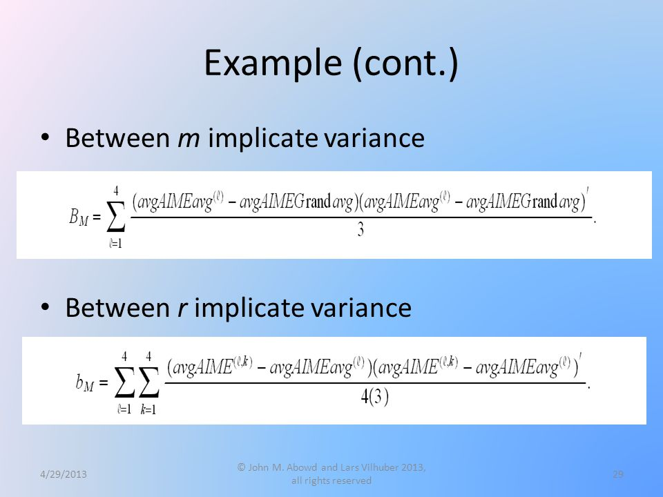 Example (cont.) Between m implicate variance Between r implicate variance 4/29/2013 © John M.